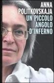 Un piccolo angolo d'inferno Libro di  Anna Politkovskaja