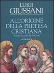 All'origine della pretesa cristiana. Volume secondo del PerCorso. Audiolibro. CD Audio