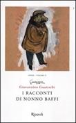 I racconti di nonno Baffi. Opere. Vol. 2: Libro di  Giovannino Guareschi