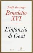 L'infanzia di Gesù Libro di Benedetto XVI (Joseph Ratzinger)