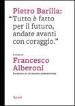Pietro Barilla: «Tutto è fatto per il futuro, andate avanti con coraggio» Libro di