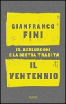 Il ventennio. Io, Berlusconi e la destra tradita