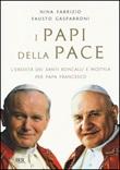 I papi della pace. L'eredità dei santi Roncalli e Wojtyla per papa Francesco Libro di  Nina Fabrizio, Fausto Gasparroni
