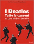 I Beatles. Tutte le canzoni da Love me do a Let it be Libro di  Jean-Michel Guesdon, Philippe Margotin