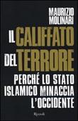 Il Califfato del terrore. Perché lo Stato islamico minaccia l'Occidente Libro di  Maurizio Molinari