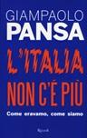 L'Italia non c'è più. Come eravamo, come siamo