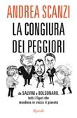 La congiura dei peggiori. Da Salvini a Bolsonaro, tutti i figuri che mandano in vacca il pianeta Libro di  Andrea Scanzi
