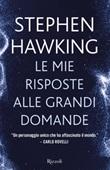 Le mie risposte alle grandi domande Libro di  Stephen Hawking