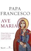 Ave Maria Libro di Francesco (Jorge Mario Bergoglio)