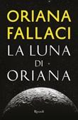 La luna di Oriana Libro di  Oriana Fallaci