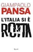 L'Italia si è rotta Libro di  Giampaolo Pansa