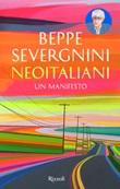 Neoitaliani. Un manifesto Libro di  Beppe Severgnini