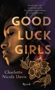 Good Luck girls Libro di  Charlotte Nicole Davis