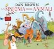 La sinfonia degli animali. Ediz. illustrata Libro di  Dan Brown