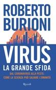 Virus, la grande sfida. Dal coronavirus alla peste: come la scienza può salvare l'umanità Libro di  Roberto Burioni