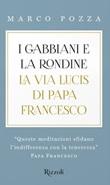 I gabbiani e la rondine. La Via Lucis di papa Francesco Libro di  Marco Pozza