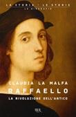 Raffaello. La rivoluzione dell'antico Ebook di  Claudia La Malfa
