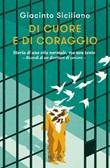 Di cuore e di coraggio Ebook di  Giacinto Siciliano