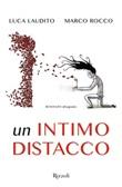 Un intimo distacco Ebook di  Luca Laudito, Marco Rocco