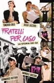 Fratelli per caso. La storia dei Q4 Ebook di  Diego Lazzari, Tancredi Galli, Gianmarco Rottaro, Emanuale Giaccari
