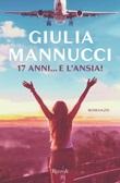 17 anni... e l'ansia! Ebook di  Giulia Mannucci