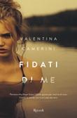 Fidati di me Ebook di  Valentina Camerini