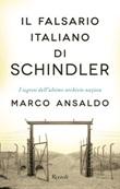 Il falsario italiano di Schindler. I segreti dell'ultimo archivio nazista Ebook di  Marco Ansaldo