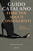 Fiabe per adulti consenzienti Ebook di  Guido Catalano