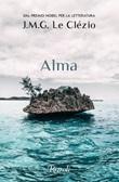 Alma Ebook di Le Clézio Jean-Marie-Gustave