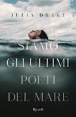 Siamo gli ultimi poeti del mare Ebook di  Julia Drake