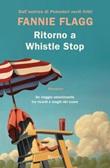 Ritorno a Whistle Stop Ebook di  Fannie Flagg