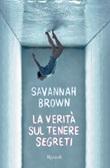 La veritàsul tenere segreti Ebook di  Savannah Brown