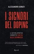 I signori del doping. Il sistema sportivo corrotto contro Alex Schwazer Ebook di  Alessandro Donati