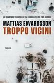 Troppo vicini Ebook di  Mattias Edvardsson