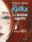 Rutka. La bambina segreta Ebook di  Joanna Fabicka