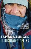 Il richiamo del K2. La dura lezione della montagna Ebook di  Tamara Lunger
