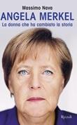 Angela Merkel. La donna che ha cambiato la storia Ebook di  Massimo Nava