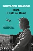 Icaro, il volo su Roma Ebook di  Giovanni Grasso