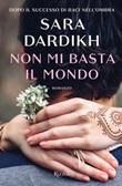 Non mi basta il mondo Ebook di  Sara Dardikh