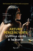 L' ultima carta è la morte Ebook di  Arturo Pérez-Reverte