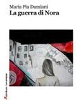 La guerra di Nora Ebook di  Maria Pia Damiani, Maria Pia Damiani