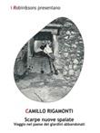 Scarpe nuove spaiate. Viaggio nel paese dei giardini abbandonati Ebook di  Camillo Rigamonti, Camillo Rigamonti