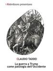 La guerra a Trump come patologia dell'Occidente Ebook di  Claudio Taddei, Claudio Taddei
