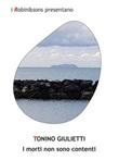 I morti non sono contenti Ebook di  Tonino Giulietti, Tonino Giulietti