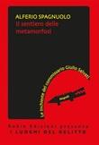 Il sentiero delle metamorfosi Ebook di  Alferio Spagnuolo, Alferio Spagnuolo