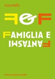 F&f famiglia e fantasmi Ebook di  Serena Maffia, Serena Maffia