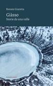 Giasso. Storie da una valle Ebook di  Renato Giaretta, Renato Giaretta