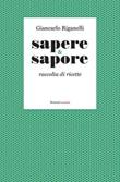 Sapere & Sapore. Raccolta di ricette Ebook di  Giancarlo Riganelli