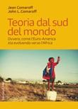 Teoria dal sud del mondo. Ovvero, come l'Euro-America sta evolvendo verso l'Africa Ebook di  Jean Comaroff, John L. Comaroff