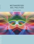 Metamorfosi del politico Libro di  Giorgio Grossi